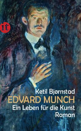 Edvard Munch. Ein Leben für die Kunst