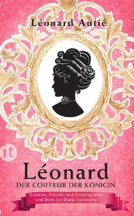 Léonard, der Coiffeur der Königin