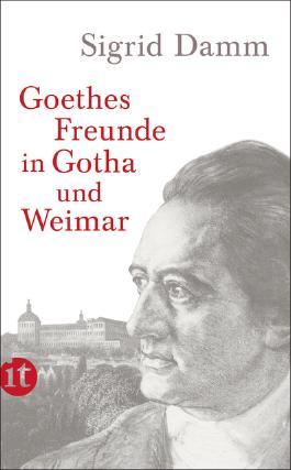 Goethes Freunde in Gotha und Weimar