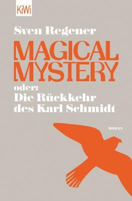 Magical Mystery oder: Die Rückkehr des Karl Schmidt