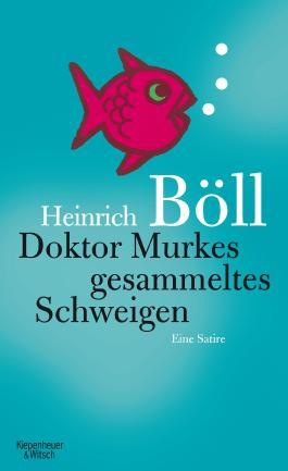 Doktor Murkes gesammeltes Schweigen: Eine Satire