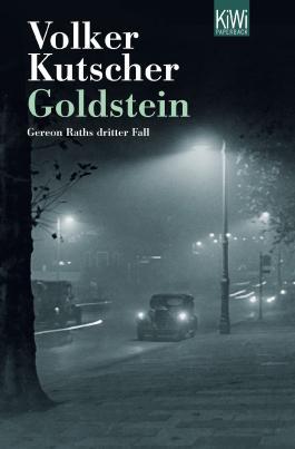 Goldstein: Gereon Raths dritter Fall (Die Gereon-Rath-Romane)