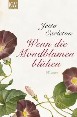 Wenn die Mondblumen blühen: Roman