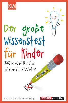 Der große Wissenstest für Kinder: Was weißt du über die Welt?
