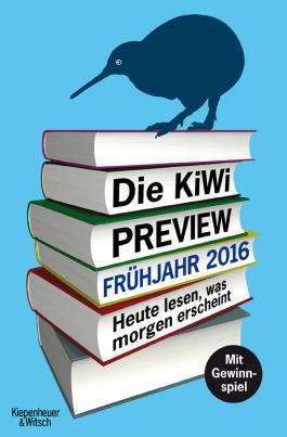 Die KiWi-Preview Frühjahr 2016: Heute lesen, was morgen erscheint