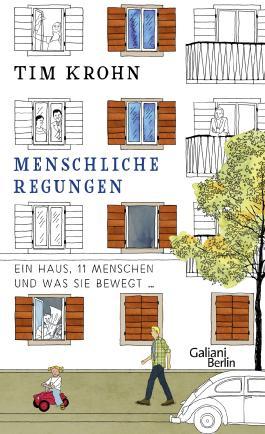 Menschliche Regungen: Ein Haus, elf Menschen und was sie bewegt