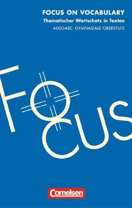 Focus on Vocabulary - Aktuelle Ausgabe / Gymnasiale Oberstufe