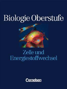 Biologie Oberstufe. Westliche Bundesländer / Einzelbände - Zelle und Energiestoffwechsel