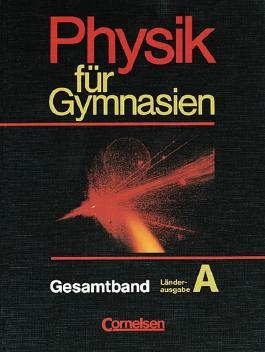 Physik für Gymnasien. Länderausgabe A / Gesamtband - Schülerbuch