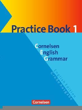 Cornelsen English Grammar. Große Ausgabe und English Edition / Practice Book 1 mit eingelegtem Lösungsschlüssel