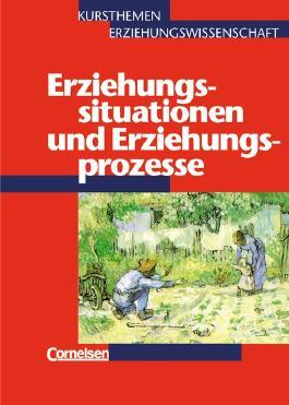 Kursthemen Erziehungswissenschaft. Allgemeine Ausgabe / Heft 1 - Erziehungssituationen und Erziehungsprozesse