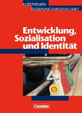 Kursthemen Erziehungswissenschaft. Allgemeine Ausgabe / Heft 4 - Entwicklung, Sozialisation und Identität