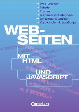 Informatik. Sekundarstufe I / Web-Seiten mit HTML und JavaScript