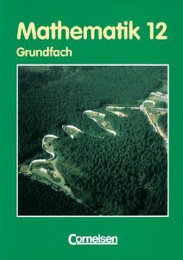 Mathematik Sekundarstufe II. Thüringen - Bisherige Ausgabe / 12. Schuljahr - Grundfach - Schülerbuch