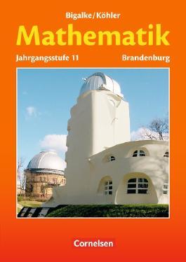 Mathematik Sekundarstufe II. Brandenburg - Neubearbeitung Kerncurriculum / 11. Schuljahr - Schülerbuch