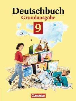 Deutschbuch - Grundausgabe. Sprach- und Lesebuch / 9. Schuljahr - Schülerbuch