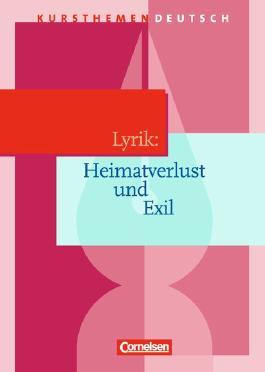 Kursthemen Deutsch / Lyrik: Heimatverlust und Exil