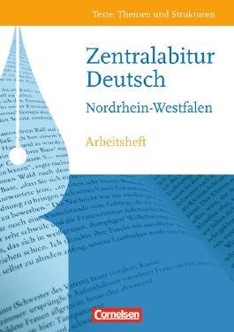Texte, Themen und Strukturen - Nordrhein-Westfalen / Zentralabitur