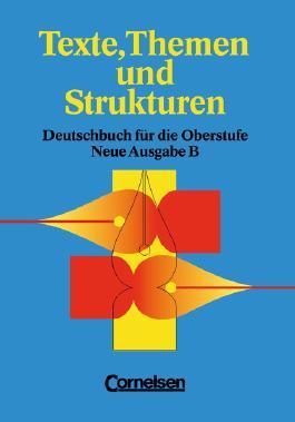 Texte, Themen und Strukturen - Ausgabe B: G 9 und berufliche Gymnasien in Baden-Württemberg. Deutschbuch für die Oberstufe / Schülerbuch