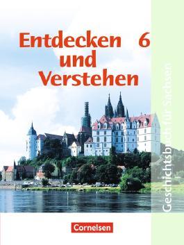 Entdecken und Verstehen - Geschichtsbuch. Mittelschule Sachsen - Neubearbeitung / 6. Schuljahr - Vom Römischen Reich bis zum Mittelalter