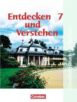 Entdecken und Verstehen - Geschichtsbuch. Mittelschule Sachsen - Neubearbeitung / 7. Schuljahr - Vom Beginn der Neuzeit bis zur Industrialisierung