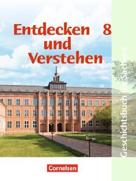Entdecken und Verstehen - Geschichtsbuch. Mittelschule Sachsen - Neubearbeitung / 8. Schuljahr - Vom Ersten Weltkrieg bis zum Ende des Zweiten Weltkrieges
