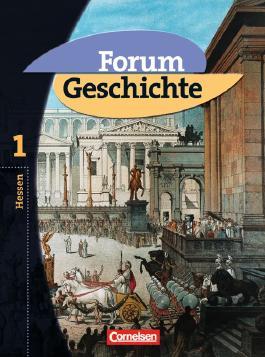 Forum Geschichte - Gymnasium Hessen - Bisherige Ausgabe / Band 1 - Von der Urgeschichte bis zum Ende des Römischen Reiches