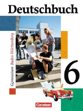 Deutschbuch - Gymnasium Baden-Württemberg. Sprach- und Lesebuch / Band 6: 10. Schuljahr - Schülerbuch