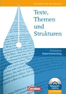 Texte, Themen und Strukturen - Neue Ausgabe für die gymnasiale Oberstufe Baden-Württemberg / Schülerbuch mit Klausurentraining auf CD-ROM