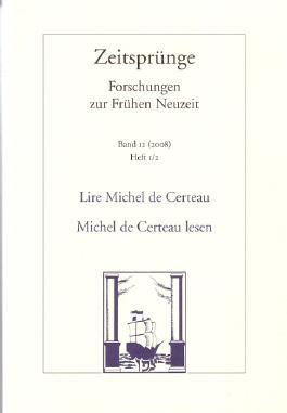 Lire Michel de Certeau. La formalité des pratiques /Michel de Certeau lesen. Die Förmlichkeit der Praktiken