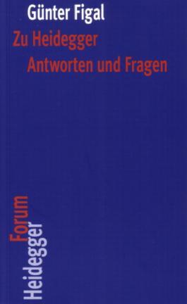 Zu Heidegger. Antworten und Fragen