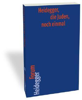 Heidegger, die Juden, noch einmal (Heidegger Forum)