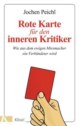 Rote Karte für den inneren Kritiker