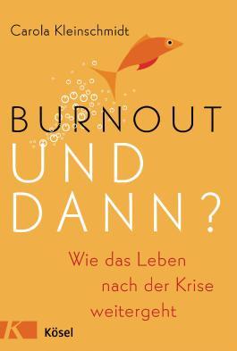 Burnout - und dann?