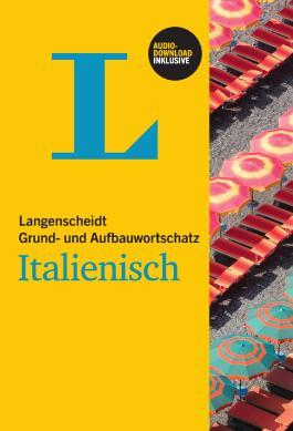 Langenscheidt Grund- und Aufbauwortschatz Italienisch - Buch mit Download