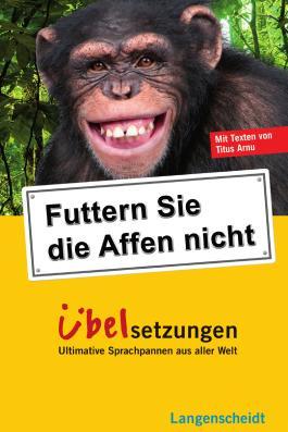 Langenscheidt Futtern Sie die Affen nicht! Übelsetzungen