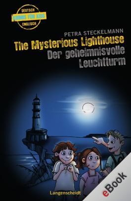 The Mysterious Lighthouse - Der geheimnisvolle Leuchtturm: Der geheimnisvolle Leuchtturm (Englische Krimis für Kids)