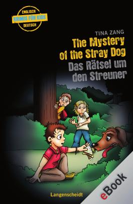The Mystery of the Stray Dog - Das Rätsel um den Streuner: Das Rätsel um den Streuner (Englische Krimis für Kids)