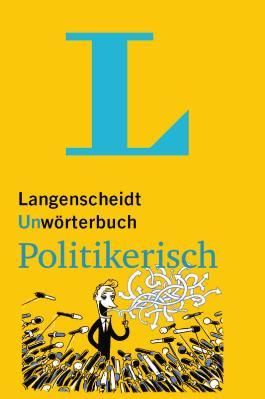 Unwörterbuch Politikerisch