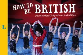 How to Be British
