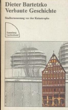 Verbaute Geschichte Stadterneuerung vor der Katastrophe