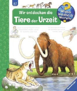 Wieso? Weshalb? Warum? - Wir entdecken die Tiere der Urzeit