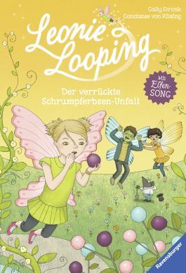 Leonie Looping, Band 3: Der verrückte Schrumpferbsen-Unfall