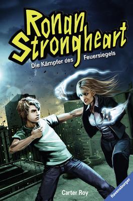 Ronan Strongheart: Die Kämpfer des Feuersiegels