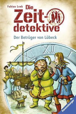 Die Zeitdetektive, Band 26: Der Betrüger von Lübeck