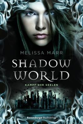 Shadow World. Kampf der Seelen