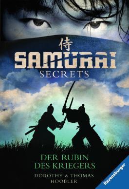 Der Rubin des Kriegers (Samurai Secrets 1)