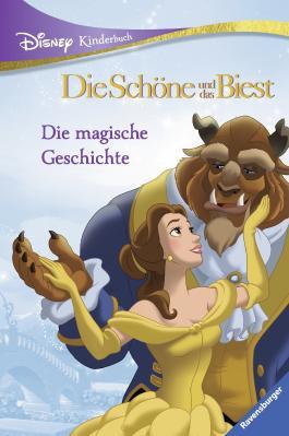 Disney Kinderbuch Die Schöne und das Biest: Die magische Geschichte