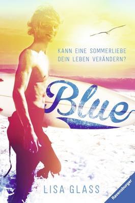 Blue - Kann eine Sommerliebe dein Leben verändern?