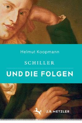 Schiller und die Folgen